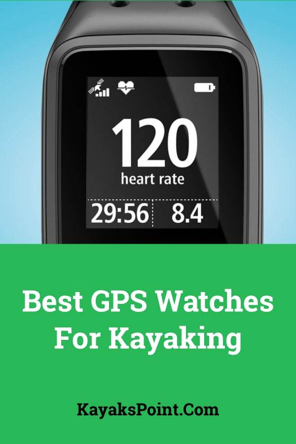 Best GPS Watches for Kayaking | Reviewed For 2019