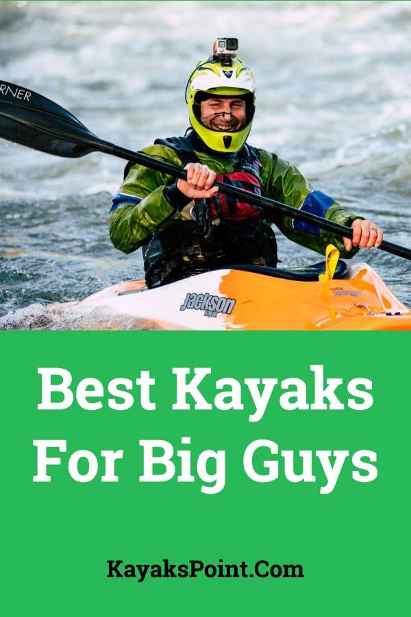 Kayak For Big Guys