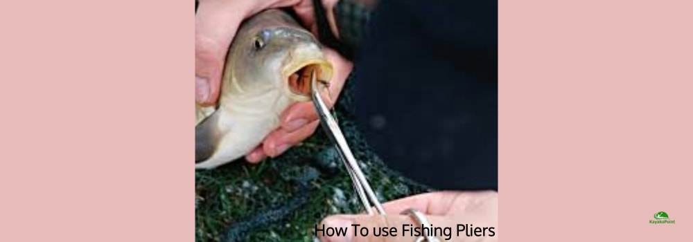how to use fishing pliers