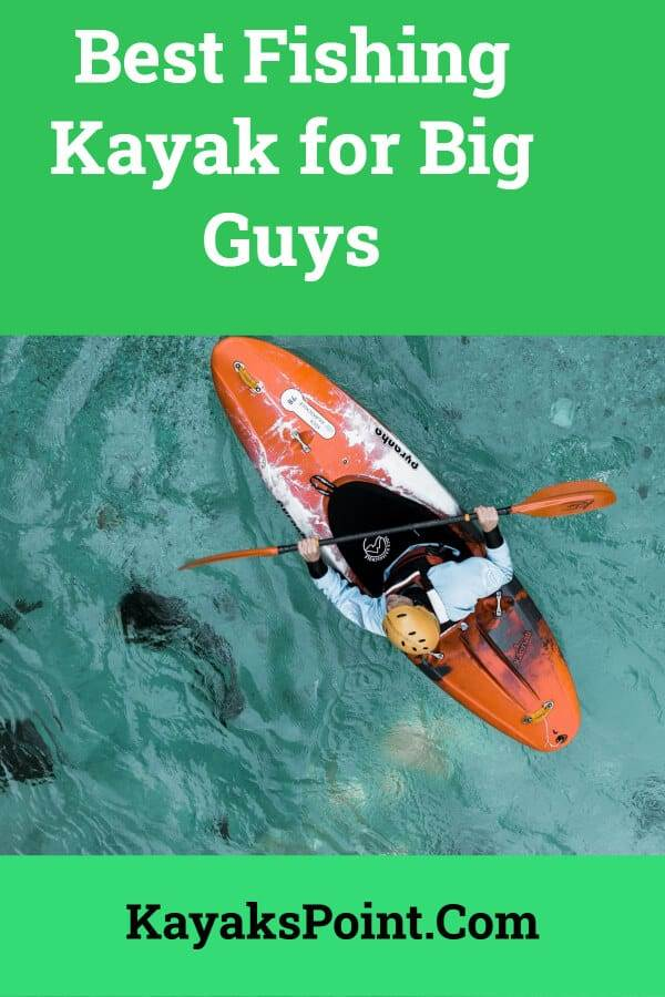 Fishing Kayak for Big Guys
