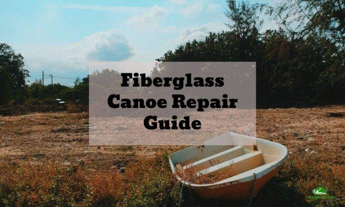 how to repair fiberglass canoe and boats